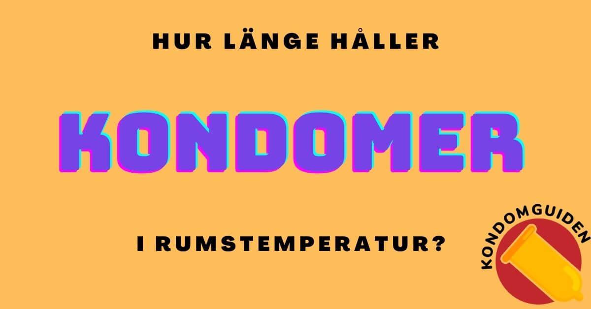 Hur Länge Håller Kondomer