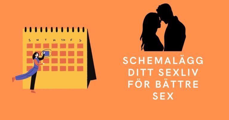 Schemalägg ditt sexliv för bättre sex