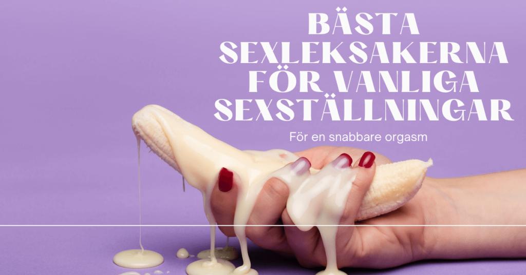 Bästa sexleksakerna för vanliga sexställningar 1 1
